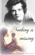 Nothing is missing (FF/ HARRY STYLES/ ONE DIRECTION/ GERMAN) by Juliee-Styles