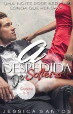A Despedida De Solteiro - Série Noivos - Conto 2 (Completo| Retirado 01\09\17) by M1st3rius