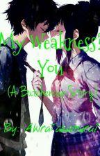 My Weakness? You by AkiraTakamura1