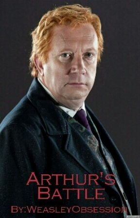 Arthur's Battle by WeasleyObsession