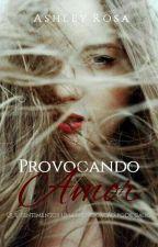 Provocando Amor by AshleyRoosa