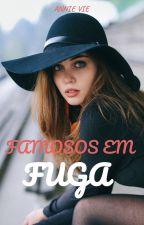 Famosos em Fuga by AnnieVee22