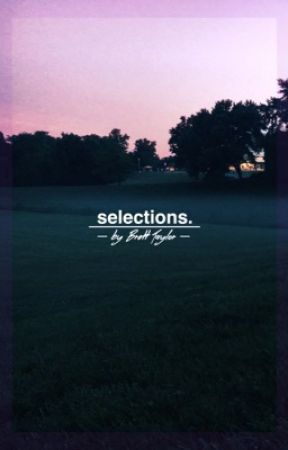 Selections by bretttaylorstories