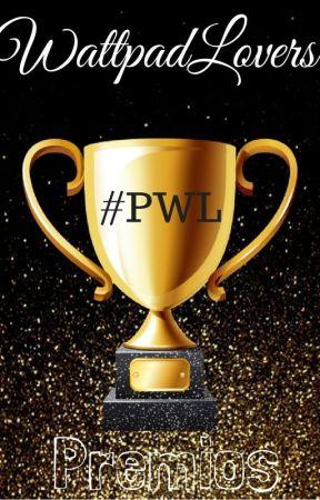 PREMIOS WATTPAD LOVERS  #PremiosWattpadLovers2017 INSCRIPCIONES ABIERTAS by Premios-WLovers