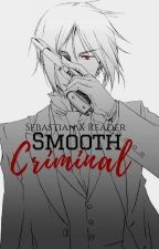 Smooth Criminal ◆ Sebastian X Reader by SebastianMichaeIis