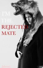 I'm the Rejected Mate (Rewritten) by jabouti