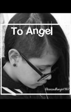 To Angel - Spam by ObsessedFangirl102