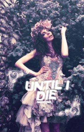 Until I Die by -NightOwl-