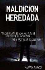 Maldicion Heredada  by MarvinAragon1