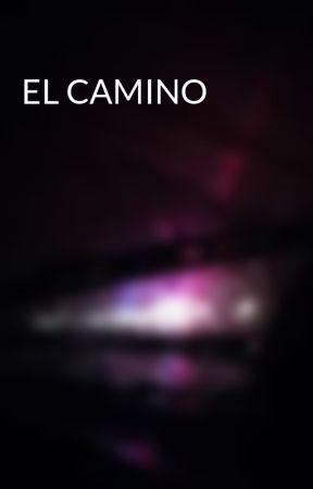 EL CAMINO by GustaVoCoroNaZambrAn