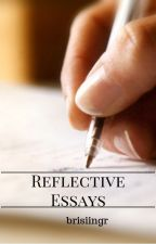 Reflective Essays (School Assignments) by brisiingr