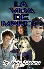 La Vida De Marco (Yaoi) by EddyMolina_217
