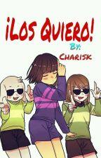 ¡Los Quiero!|By Charisk| by -ReiChi-