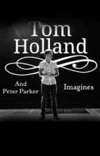 Tom Holland/Peter Parker Imagines by gizxelle