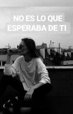 No es lo que Esperaba de ti ●Mario Ruiz● by AngieMay04