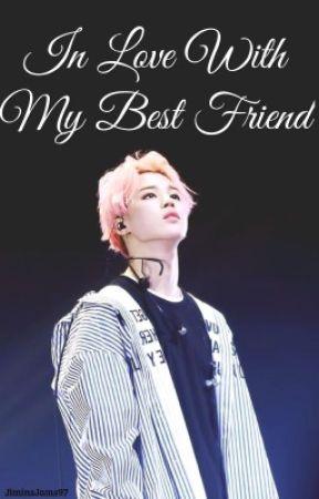 In Love With My Best Friend by JiminsJams97