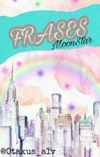 Frases MoonStar by otakus_alv