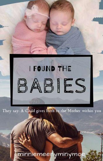 I Found the Babies - Minal Warudkar - Wattpad