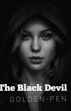 The Black Devil ( متوقفة مؤقتا ) by golden-pen