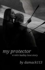 my protector | cato hadley by hxfflepuff_102