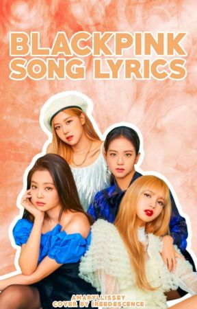 Blackpink song lyrics lotus flower bomb wale wattpad mightylinksfo