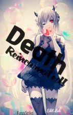 Death Reincarnated! by KurataStrikes