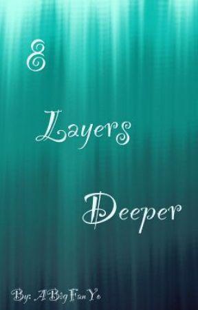 8 Layers Deeper by ABigFanYo