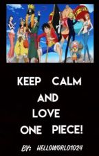 Original Keep Calm One Piece Edition! by Helloworld1024