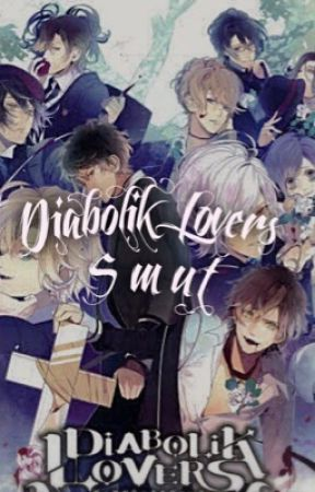 Diabolik Lovers Smut ;) by Meiochu