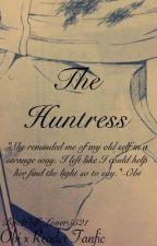 The Huntress Obi X Reader Fanfic by Wolf_Lover5521