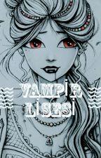 Vampir Lisesi by uzaylitavsancik
