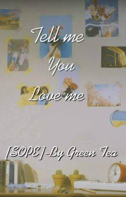 Tell me you love me [SOPE/YoonSeok/HOPEGA] [HE]
