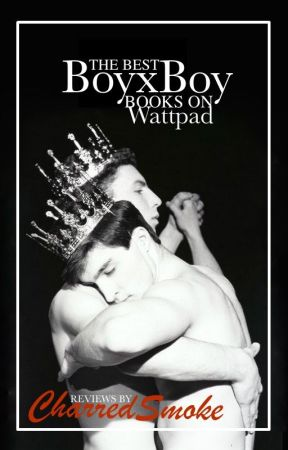 The Best  BoyxBoy Books on Wattpad by charredsmoke