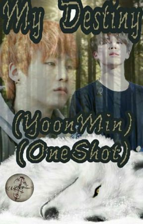 My Destiny (oneshot) (YoonMin)  by lizLKiryu