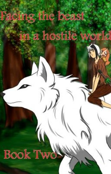 Facing the beast in a hostile world (Inuyasha world) Book Two ~*ON HOLD*~ by justmenothingmore