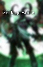Zelda questions by antonyjunko