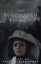 The Bloodshed Killing by poppylavender