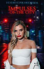 Impulses Of The City by iconicprincessa