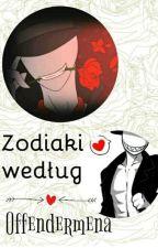 Zodiaki według Offendermana by DulciaxD