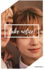 Take Notice by taesolace