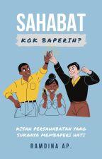 Sahabat Kok Baperin? || 95z (Slow Up) by ramxxhana