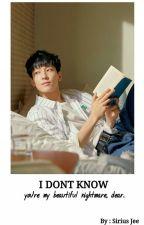 I Dont Know || Jeon Wonwoo by rosensnow