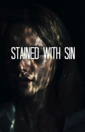 Stained with Sin by 2o38uck