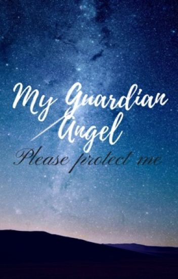 My Guardian Angel (ON HOLD)