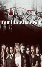 Familia Mikaelson by TheOriginalsRo