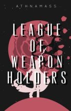 League of Weapon Holders by 3Idiots_JJS