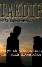 TAKDIR (Dalam Perbaikan) by wessyrahma13