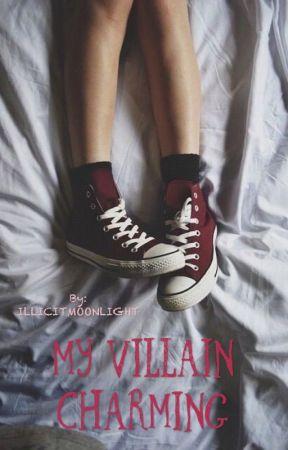 My Villain Charming (on hold) by LunaticThugLyfe