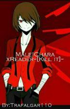 Male!Chara xReader~[Kill It]~ by Trafalgar110