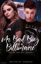 Mr Bad Boy is a Billionaire ✔ by tavanalee